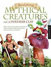 Sculpting Mythical Creatures out of Polymer Clay by  in Used - Very Good