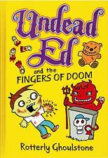 Undead Ed And The Fingers Of Doom by Rotterly Ghoulstone 2014 Hardcover Book 3