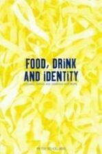 Food, Drink and Identity : Cooking, Eating and Drinking in Europe since the...