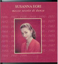 EGRI SUSANNA MEZZO SECOLO DI DANZA CENTRO STUDIO DANZA 1996