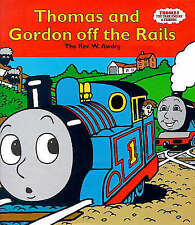 Good, Thomas and Gordon Off the Rails (Thomas the Tank Engine & Friends), Awdry,