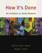 How It's Done : An Invitation to Social Research by Roger Clark and Emily Stier