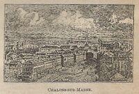 A0952 Francia - Chalons-en-Champagne - Stampa Antica del 1911 - Xilografia