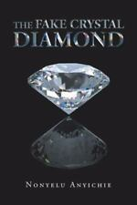 The Fake Crystal Diamond by Nonyelu Anyichie (2015, Paperback)