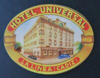 Ancienne étiquette valise HOTEL UNIVERSAL LA LINEA CADIZ old luggage label