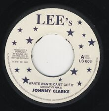 """Johnny Clarke – Wante Wante Can't Get It UK 7"""" LEE'S MINT DUB"""
