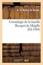 Genealogie de la Famille Becquet de Megille by De Ternas-A (2014, Paperback)