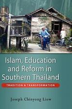Islam, Education and Reform in Southern Thailand: Tradition and Transformation (