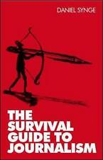 The Survival Guide to Journalism-ExLibrary