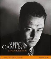 Albert Camus: Solitude and Solidarity,