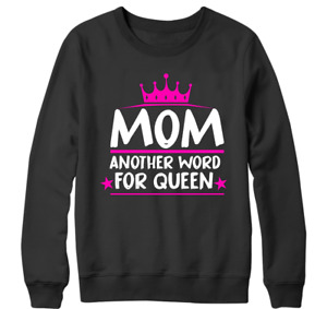 Mom Queen happy mother day Sweatshirt Mummy Love child gift son daughter Blessed