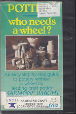 PAL VHS VIDEO TAPE:POTTERY -WHO NEEDS A WHEEL MARIANNE WRIGHT,STEP BY STEP GUIDE