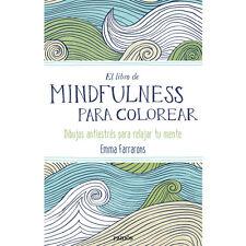El Libro de Mindfulness para Colorear by Emma Farrarons (New, Antiestres)