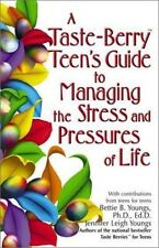 A Taste Berry Teen's Guide to Managing the Stress and Pressures of Life (Taste B