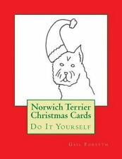 Norwich Terrier Christmas Cards : Do It Yourself by Gail Forsyth (2015,.