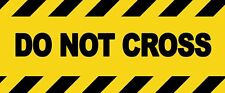 4 x - DO NOT CROSS - Warning Sign - Self Adhesive Waterproof Vinyl Stickers