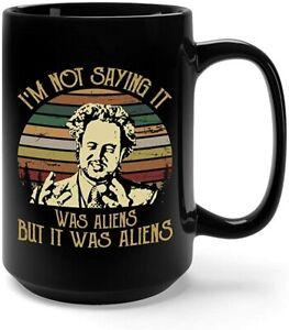 I'm Not Saying It Was Aliens But It Was Aliens Mug 11oz/13oz
