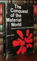 Nef, John U.  THE CONQUEST OF THE MATERIAL WORLD  1st Edition Thus 1st Printing