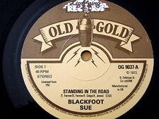 "BLACKFOOT SUE - STANDING IN THE ROAD  7"" OLD GOLD VINYL"