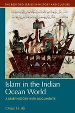 Islam in the Indian Ocean World : A Brief History with Documents: By Ali, Oma...