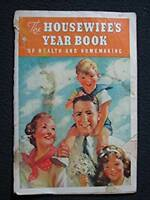 The Housewife's Year Book of Health and Homemaking 1937 [Paperback] [Jan 01, 1..