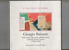 GIORGIO BASSANI : dalle riviste alle prime pubblicazioni articoli poesie prose