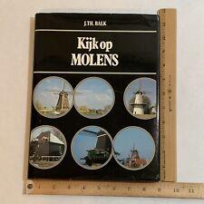 Kijk op Molens by J.Th. Balk Book Windmills Dutch Netherlands 1979 Vintage