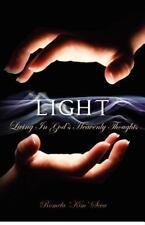 Light : Living in God's Heavenly Thoughts by Romela 'Kim' Seva (2012, Paperback)