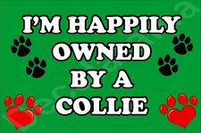 I'M HAPPILY OWNED BY A COLLIE JUMBO FRIDGE MAGNET GIFT/PRESENT DOG