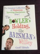The Bowler's Holding the Batsman's Willey by Geoff Tibballs- Paperback