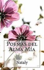 Poemas Del Alma Mía by Nataly and C. S Marfull (2015, Paperback)