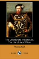 Unfortunate Traveller; or, the Life of Jack Wilton by Nash, Thomas