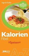 Kiefer, Ingrid - Kalorien-Fibel Speisen