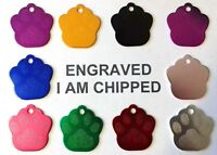 Paw Print I AM CHIPPED Engraved Dog id Tag microchipped ALL COLOURS AVAILABLE C