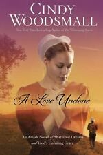 A Love Undone : An Amish Novel of Shattered Dreams and God's Unfailing Grace...