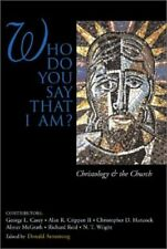 Who Do You Say That I Am? Christology and the Chur