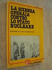 La Scienza Operaia Contro Lo Stato Nucleare - Ed.Filorosso - Aut.Op.- 1979