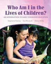 Who Am I in the Lives of Children? : An Introduction to Early Childhood...