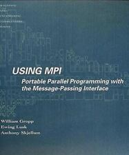 Using MPI: Portable Parallel Programming with the Message-Passing Interface (Sc