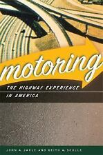 Motoring: The Highway Experience in America-ExLibrary