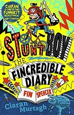 The Fincredible Diary of Fin Spencer: Stuntboy,Ciaran Murtagh, Tim Wesson