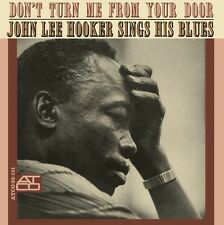 Don't Turn Me From Your Door - John Lee Hooker (2014, CD NEUF)