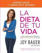 La Dieta de tu vida: Cuatro pasos para adelgazar y estar eternamente en forma (S