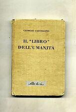 """Giorgio Castellino # IL """"LIBRO"""" DELL'UMANITÀ # Elle Di Ci 1945"""
