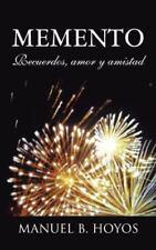 Memento : Recuerdos, Amor y Amistad by Manuel B. Hoyos (2013, Paperback)