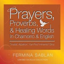 Prayers, Proverbs, and Healing Words in Chamorro and English : Tinaitai,...