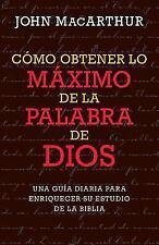 Como Obtener Lo Maximo de la Palabra de Dios (Paperback or Softback)