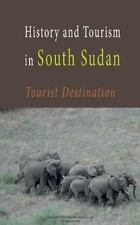 History and Tourism in South Sudan : Tourist Destination to South...