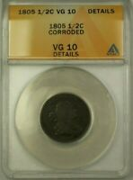 1805 Draped Bust 1/2c Coin ANACS VG-10 Details Corroded (Better Coin) (WW)