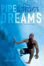 Pipe Dreams: A Surfer's Journey by Slater, Kelly, Good Book